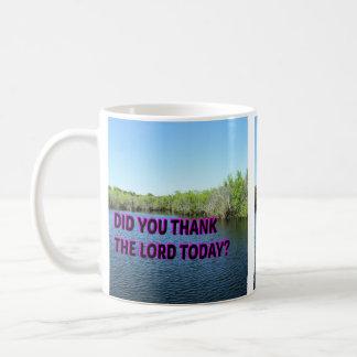Dankten Sie dem Lord Today? Tasse