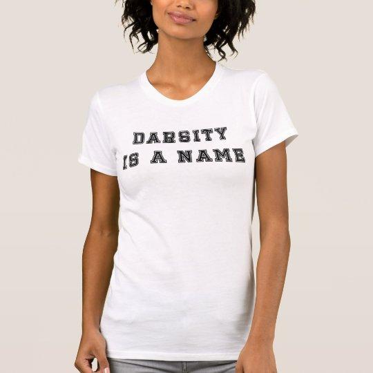 Darsity ist ein NamensT - Shirt