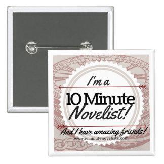 Das 10 winzige Novelists-offizielle Abzeichen! Quadratischer Button 5,1 Cm
