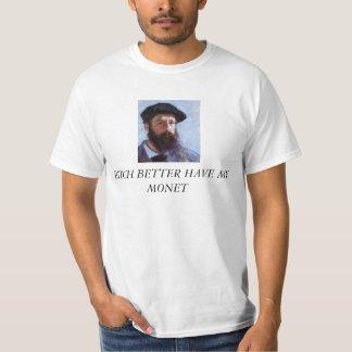 Das bessere Weibchen haben mein Monet T-Shirt