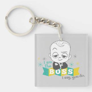 Das Chef-Baby   bin ich der Chef. Ich sage. Sie Schlüsselanhänger