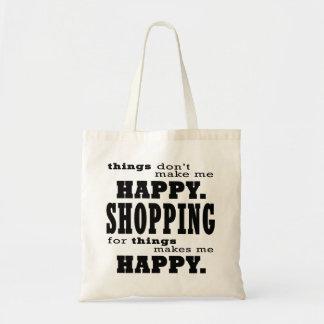 Das Einkaufen macht mich glückliches lustiges Tragetasche
