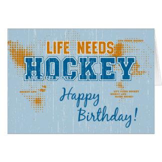 Das Geburtstags-Leben benötigt Hockey-Gruß-Karte Grußkarte