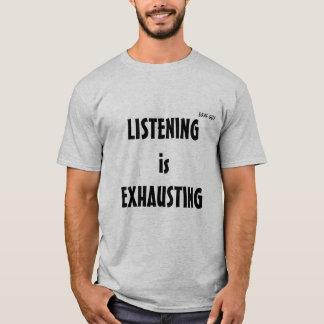 Das Hören erschöpft Grau T-Shirt