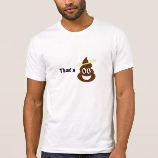 Das ist gutes S H I T T-Shirt