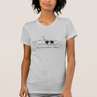 Das ist, wie ich rolle (moderner Schriftart) T-Shirt