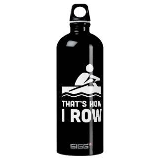 Das ist, wie ich rudere aluminiumwasserflaschen