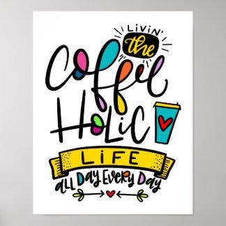 Das Kaffee-holic Leben, übergeben mit Buchstaben Poster