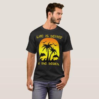 Das Leben ist am Strand besser T-Shirt