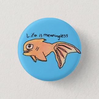 Das Leben ist bedeutungsloses Runder Button 3,2 Cm