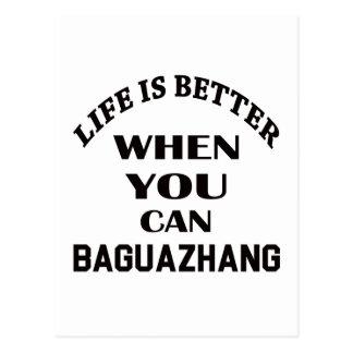 Das Leben ist besser, wenn Sie Baguazhang können Postkarte