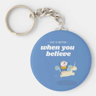 Das Leben ist besser, wenn Sie glauben Schlüsselanhänger