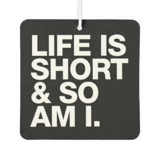 Das Leben ist kurz u. also ist ich lustiger Autolufterfrischer