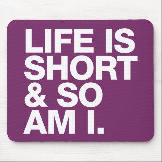 Das Leben ist kurz u. also ist ich lustiges Zitat Mousepad