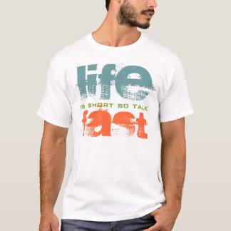 Das Leben ist kurzes Gesprächs-schneller T-Shirt