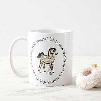Das Leben ist mit der Pony-Tasse besser Kaffeetasse