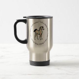 Das Leben ist mit der Ponys Reise-Tasse besser Reisebecher