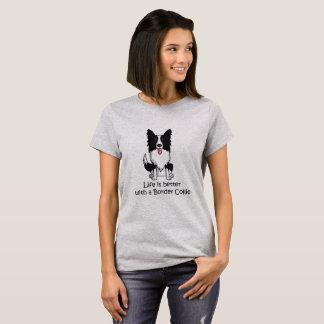 Das Leben ist mit einer Border-Collie besser T-Shirt