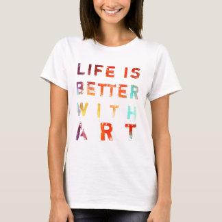 Das Leben ist mit Kunst besser T-Shirt