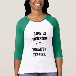Das Leben ist mit Wheaten Terrier fröhlicher T-Shirt