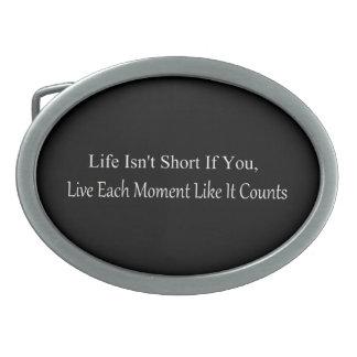 Das Leben ist nicht kurz, wenn Sie jeder Moment Ovale Gürtelschnallen