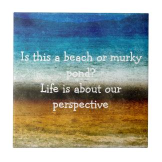 Das Leben ist über unsere Perspektive Kleine Quadratische Fliese
