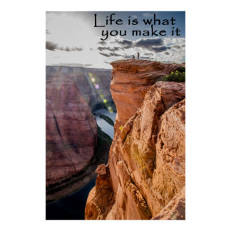 Life is what you make it Horseshoe Bend