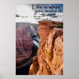 Das Leben ist, was Sie es Hufeisenbiegung machen Poster