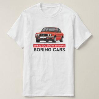 Das Leben ist zu kurz, langweilige Autos, BMW E30 T-Shirt