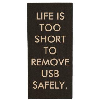 DAS LEBEN IST ZU KURZ, USB SICHER ZU ENTFERNEN HOLZ USB STICK