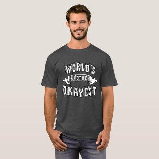 Das Okayest der Welt Bruder-lustiges Text-Shirt T-Shirt