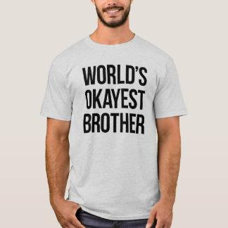 Das Okayest der Welt Bruder T-Shirt