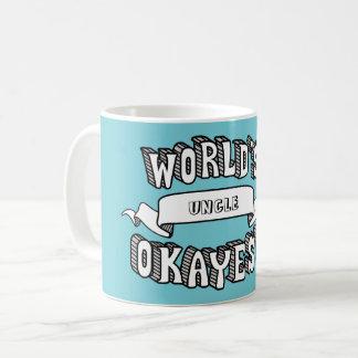 Das Okayest der Welt leere lustige Text-Tasse Kaffeetasse