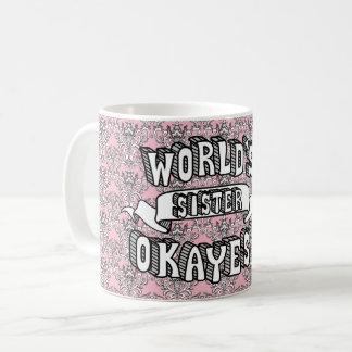 Das Okayest der Welt Schwester-lustiger Kaffeetasse
