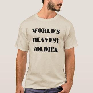 Das Okayest der Welt Soldat T-Shirt