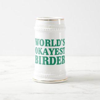 Das Okayest der Welt Vogelbeobachter Bierkrug