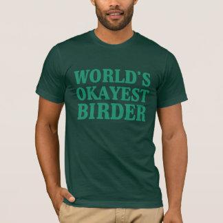 Das Okayest der Welt Vogelbeobachter T-Shirt