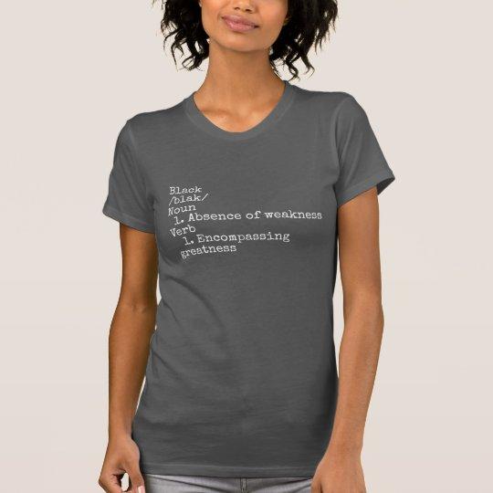 Das Schwarze der Frauen per Definition T-Shirt
