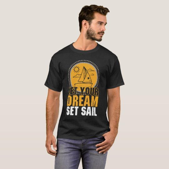 DAS SEGELN LIESS IHR TRAUMSet-SEGEL-T-SHIRT T-Shirt