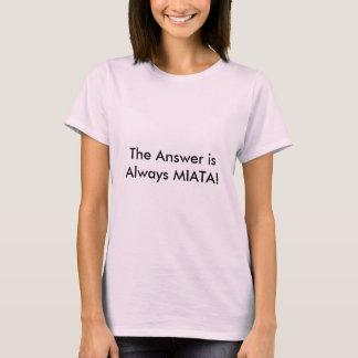 """Das T-Shirt der Frauen """"die Antwort ist immer"""