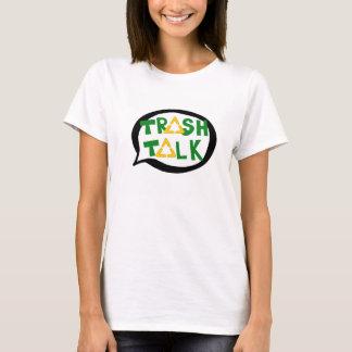 Das T-Stück der Abfall-Gesprächs-Frauen T-Shirt