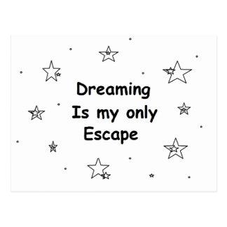 Das Träumen ist mein nur Entweichen Postkarte