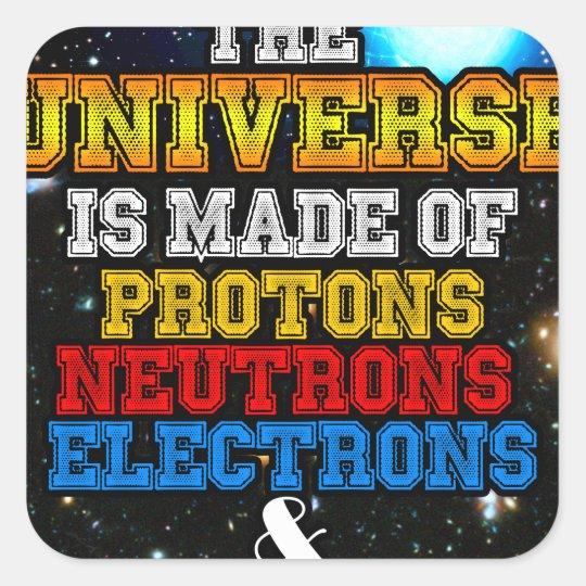Das Universum wird von den Protonen, Neutronen Quadratischer Aufkleber
