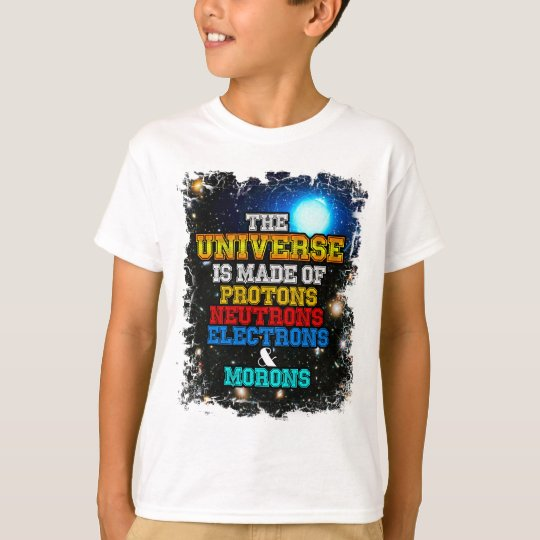 Das Universum wird von den Protonen, Neutronen T-Shirt