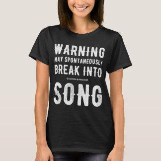 Das Warnen kann in Lied spontan brechen T-Shirt