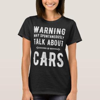 Das Warnen kann über Autos spontan sprechen T-Shirt