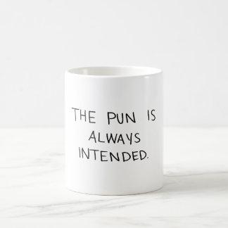 Das Wortspiel wird immer beabsichtigt Kaffeetasse