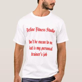 Definieren Sie Fitness StudioDon't ist gemein zum T-Shirt