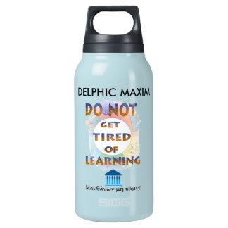 Delphic Maxime ERHALTEN NICHT vom LERNEN MÜDE Isolierte Flasche