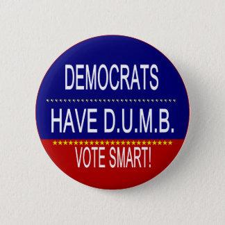 Demokraten haben D.U.M.B. Runder Button 5,7 Cm